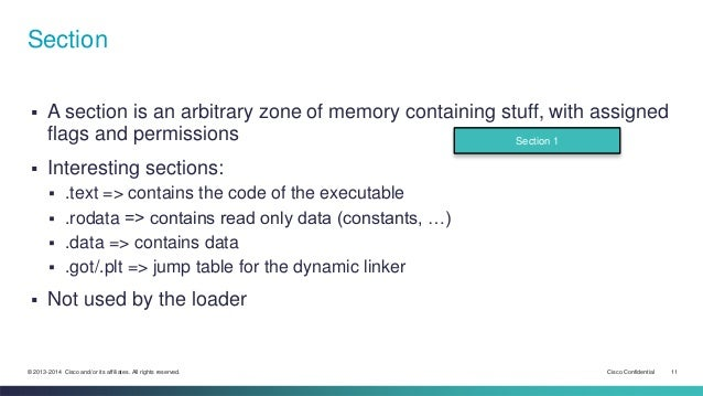 Section   A section is an arbitrary zone of memory containing stuff, with assigned  flags and permissions   Interesting ...