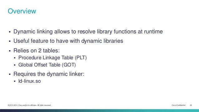 Overview   Dynamic linking allows to resolve library functions at runtime   Useful feature to have with dynamic librarie...