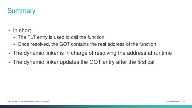 Summary   In short:   The PLT entry is used to call the function   Once resolved, the GOT contains the real address of ...