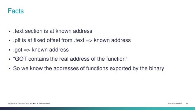 Facts   .text section is at known address   .plt is at fixed offset from .text => known address   .got => known address...