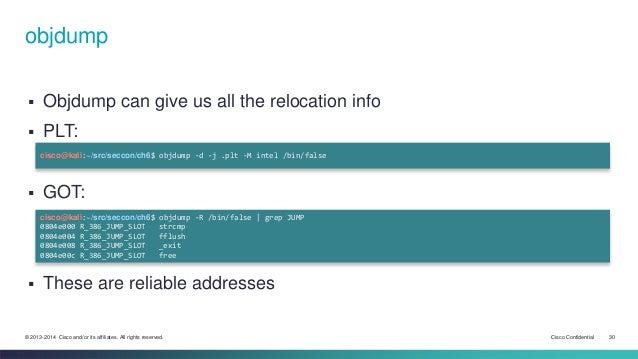 objdump   Objdump can give us all the relocation info   PLT:  cisco@kali:~/src/seccon/ch6$ objdump -d -j .plt -M intel /...