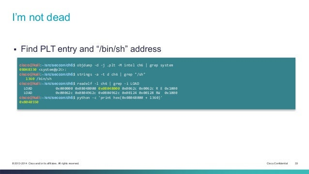 "I'm not dead   Find PLT entry and ""/bin/sh"" address  cisco@kali:~/src/seccon/ch6$ objdump -d -j .plt -M intel ch6 | grep ..."
