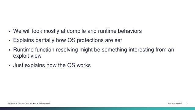  We will look mostly at compile and runtime behaviors   Explains partially how OS protections are set   Runtime functio...
