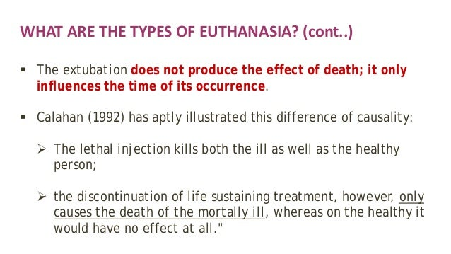 euthanasia cause and effect Euthanasia or mercy killing as we all know it has its own cause and effect what are the cause of this kind of problem well as we all know that pain is the most common reason.