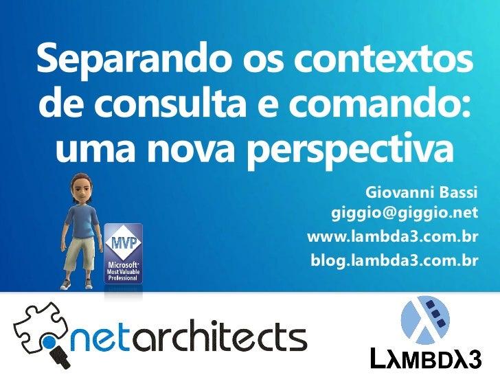 Giovanni Bassi       giggio@giggio.net    www.lambda3.com.br    blog.lambda3.com.br1