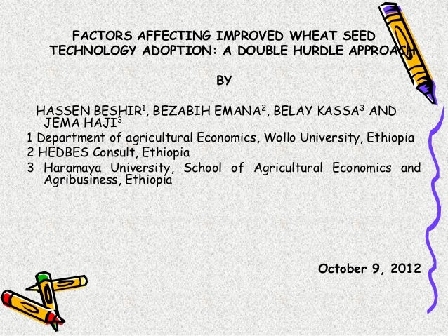 FACTORS AFFECTING IMPROVED WHEAT SEED   TECHNOLOGY ADOPTION: A DOUBLE HURDLE APPROACH                               BY  HA...