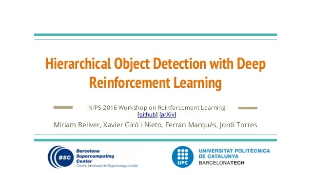 Hierarchical Object Detection with Deep Reinforcement Learning NIPS 2016 Workshop on Reinforcement Learning [github] [arXi...