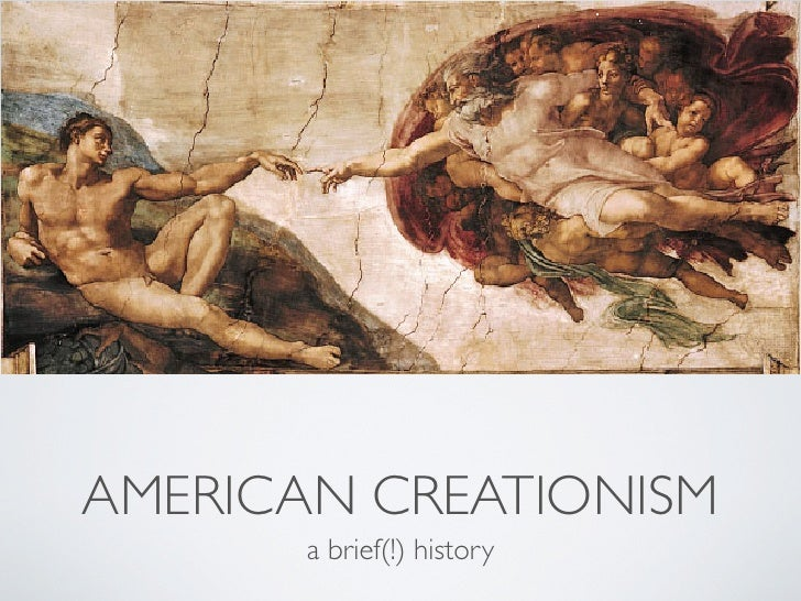 AMERICAN CREATIONISM        a brief(!) history