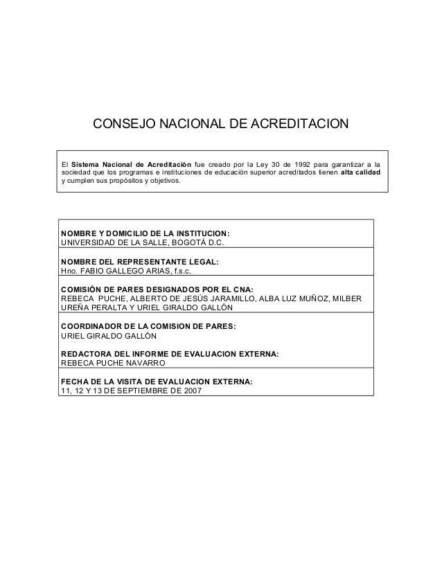 CONSEJO NACIONAL DE ACREDITACION El Sistema Nacional de Acreditación fue creado por la Ley 30 de 1992 para garantizar a la...