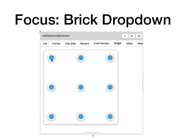 Focus: Brick Dropdown !3