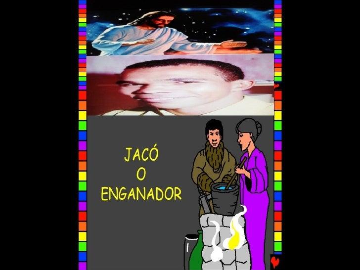 JACÓ, O ENGANADOR