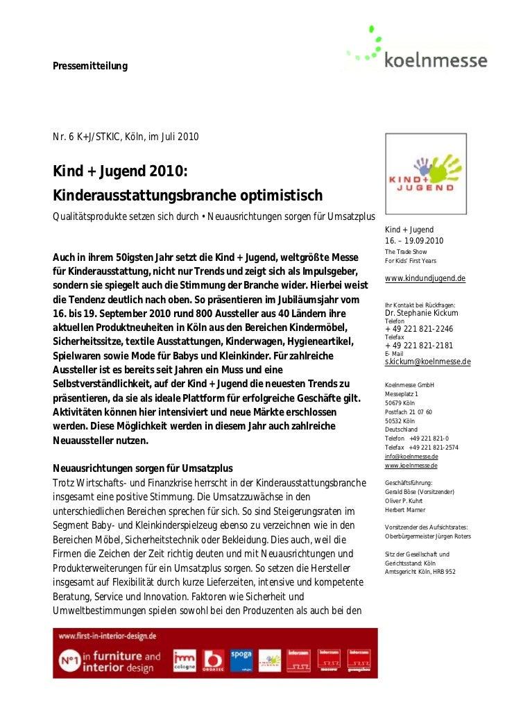 PressemitteilungNr. 6 K+J/STKIC, Köln, im Juli 2010Kind + Jugend 2010:Kinderausstattungsbranche optimistischQualitätsprodu...