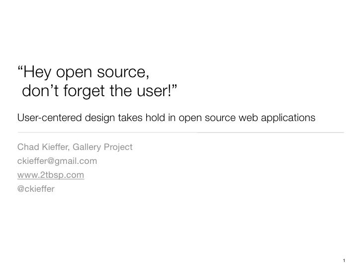 """Hey open source,  don't forget the user!"" User-centered design takes hold in open source web applications  Chad Kieffer, ..."