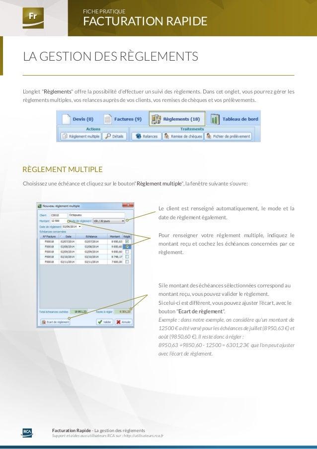 Fr Fr FACTURATION RAPIDE  FICHE PRATIQUE  Facturation Rapide - La gestion des règlements  Support et aides aux utilisateur...