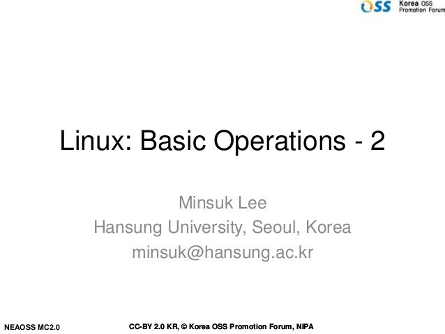 Linux: Basic Operations - 2                        Minsuk Lee               Hansung University, Seoul, Korea              ...