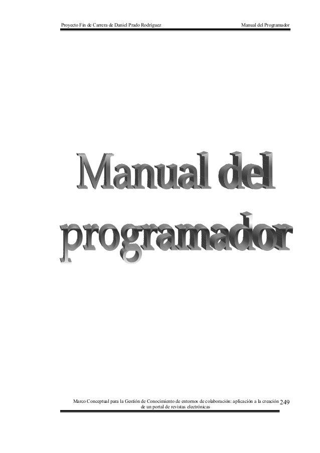 Proyecto Fin de Carrera de Daniel Prado Rodríguez Manual del Programador Marco Conceptual para la Gestión de Conocimiento ...