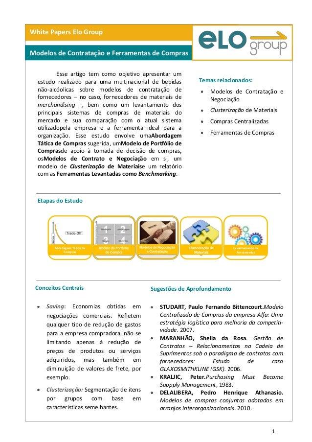 1 White Papers Elo Group Modelos de Contratação e Ferramentas de Compras Esse artigo tem como objetivo apresentar um estud...