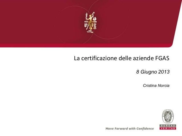 La certificazione delle aziende FGAS8 Giugno 2013Cristina Norcia