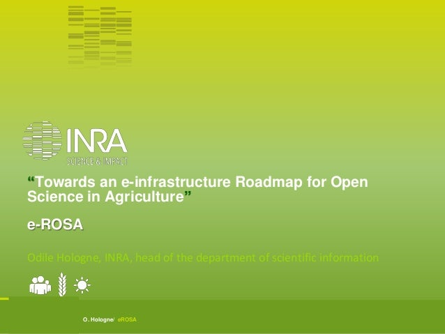 """O. Hologne/ eROSA """"Towards an e-infrastructure Roadmap for Open Science in Agriculture"""" e-ROSA Odile Hologne, INRA, head o..."""
