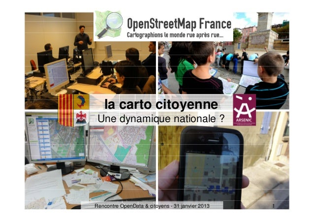 la carto citoyenne Une dynamique nationale ?Rencontre OpenData & citoyens - 31 janvier 2013   1
