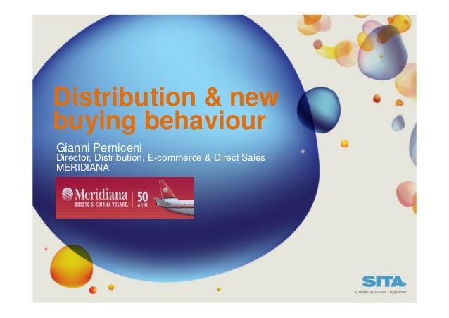 Distribution & new buying behaviour Gianni Perniceni Director, Distribution, E-commerce & Direct Sales MERIDIANA