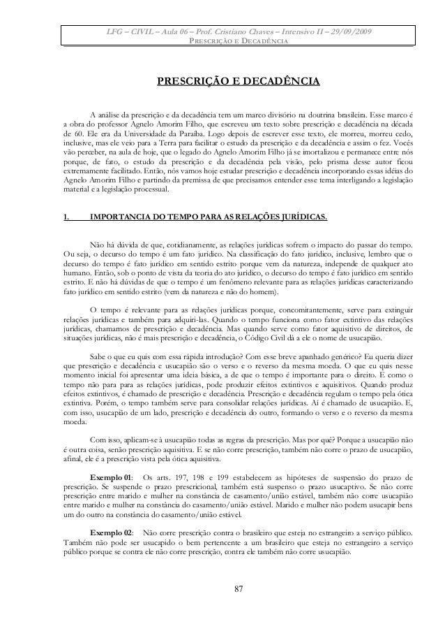 LFG – CIVIL – Aula 06 – Prof. Cristiano Chaves – Intensivo II – 29/09/2009 PRESCRIÇÃO E DECADÊNCIA PRESCRIÇÃO E DECADÊNCIA...