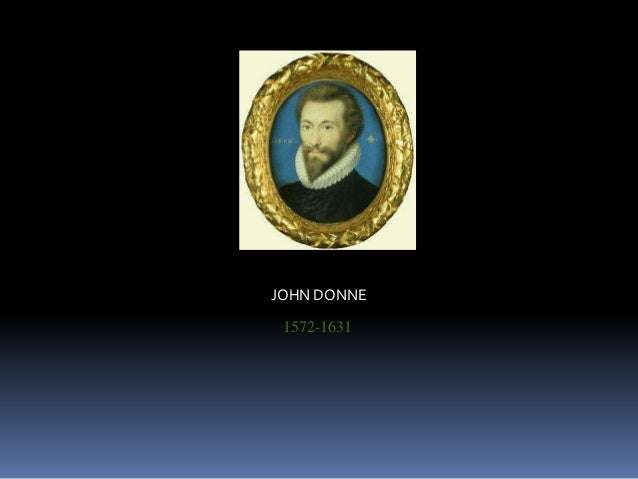 metaphysical poetry and jhon donne Several metaphysical poets, especially john donne john donne's poetry represented a shift from classical forms to more personal poetry.