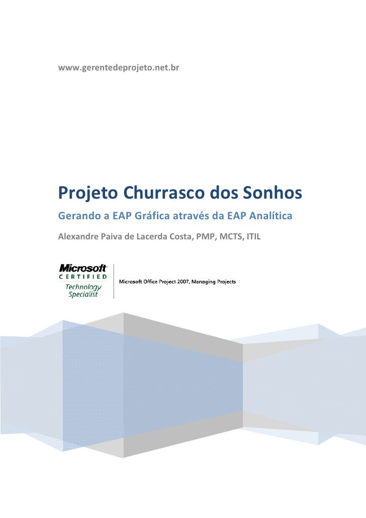 www.gerentedeprojeto.net.br                        ProjetoChurrascodosSonhos    GerandoaEAPGráficaatravés...
