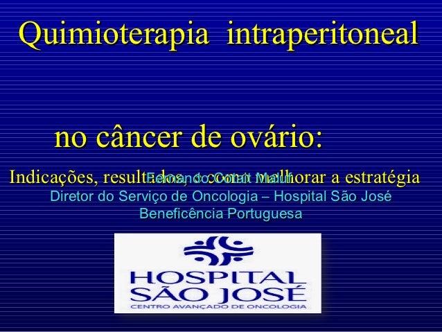 Quimioterapia intraperitoneal     no câncer de ovário:Indicações, resultados, e como melhorar a estratégia                ...