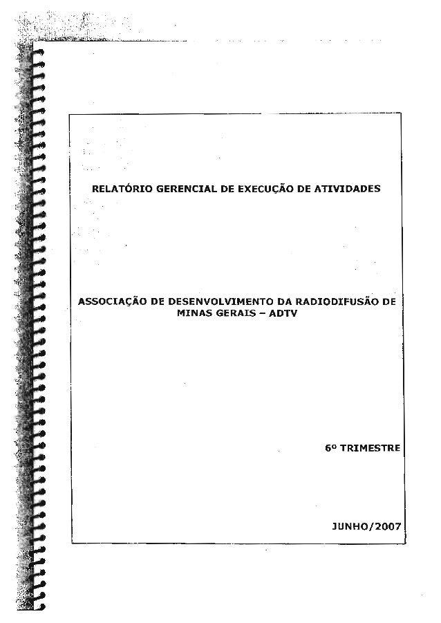"""RELATÒRIO GERENCIAL DE ExEcucÀo DE ATIVIDADES  EASSOCIACÀO DE DESENVOLVIMENTO DA RADIODIFUSÀD DE """" MINAS GERAIS - ADTV  6°..."""