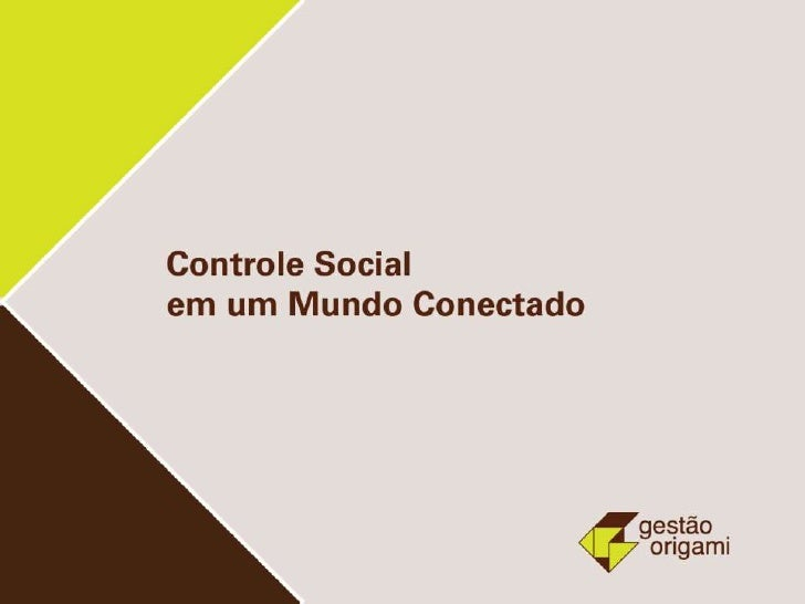 Renato Guimarães e Rodrigo Vergara - Controle Social em um Mundo Conectado