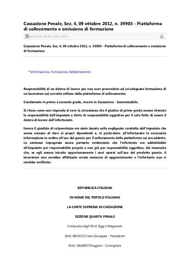 Cassazione Penale, Sez. 4, 09 ottobre 2012, n. 39903 - Piattaformadi sollevamento e omissione di formazione  Martedì 23 Ot...