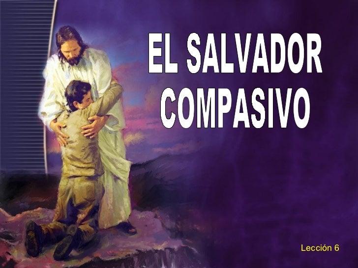 EL SALVADOR COMPASIVO Lección 6