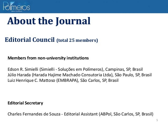 5 Editorial Council (total 25 members) Members from non-university institutions Edson R. Simielli (Simielli - Soluções em ...
