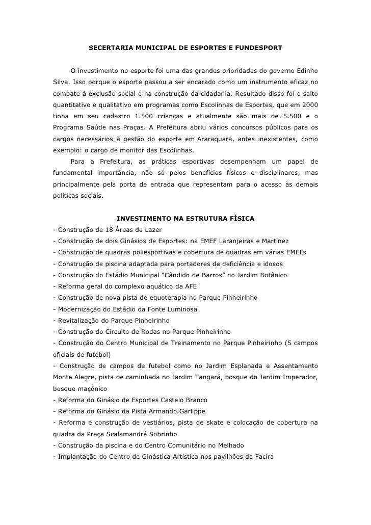 SECERTARIA MUNICIPAL DE ESPORTES E FUNDESPORT      O investimento no esporte foi uma das grandes prioridades do governo Ed...