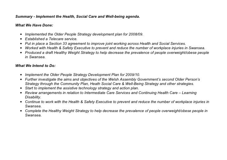 Summary - Implement the Health, Social Care and Well-being agenda.  What We Have Done:    •   Implemented the Older People...