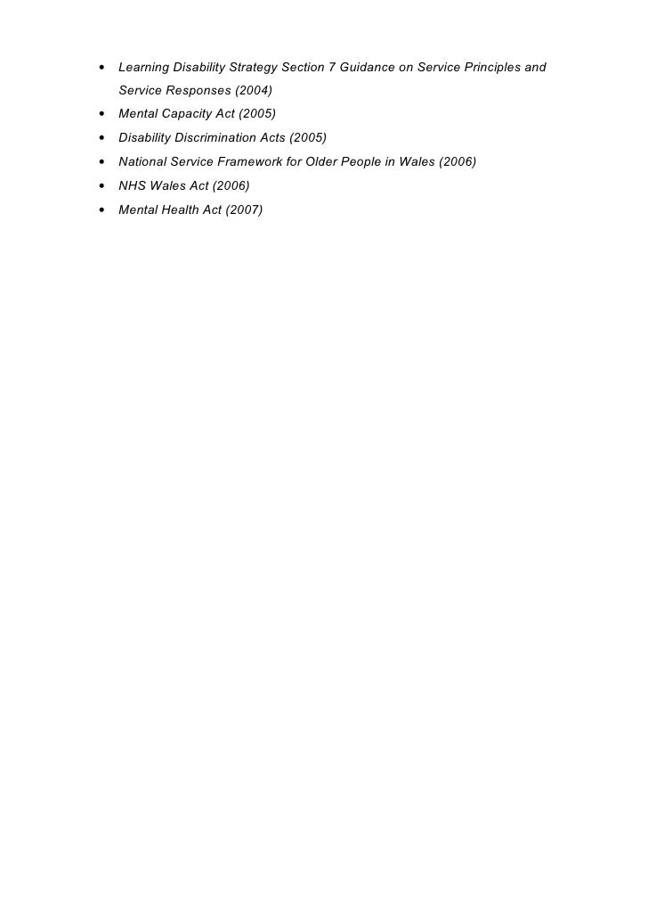 •   Learning Disability Strategy Section 7 Guidance on Service Principles and     Service Responses (2004) •   Mental Capa...