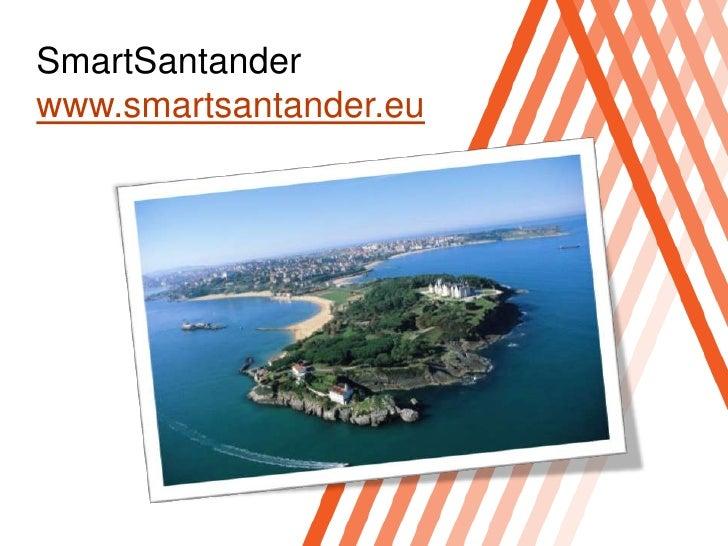 SmartSantanderwww.smartsantander.eu