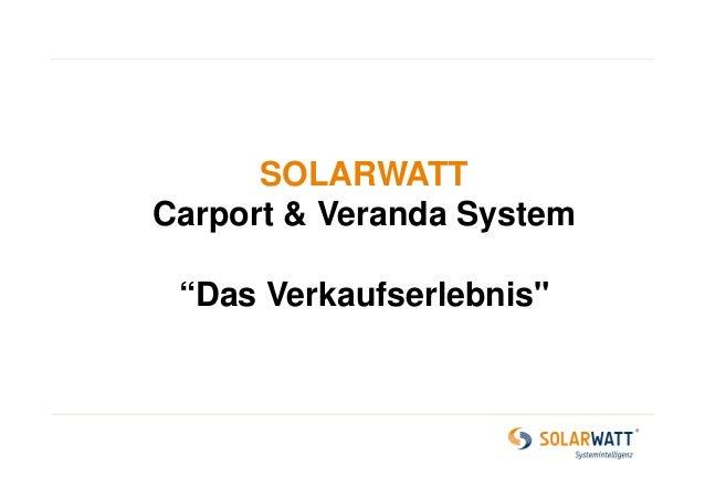 """SOLARWATT Carport & Veranda System """"Das Verkaufserlebnis"""""""