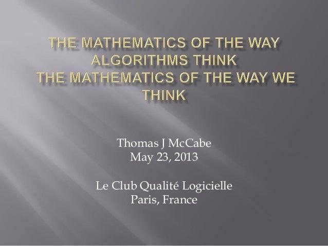 Thomas J McCabe May 23, 2013 Le Club Qualité Logicielle Paris, France