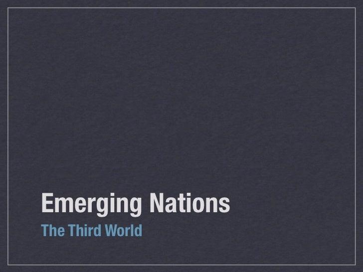 Emerging NationsThe Third World