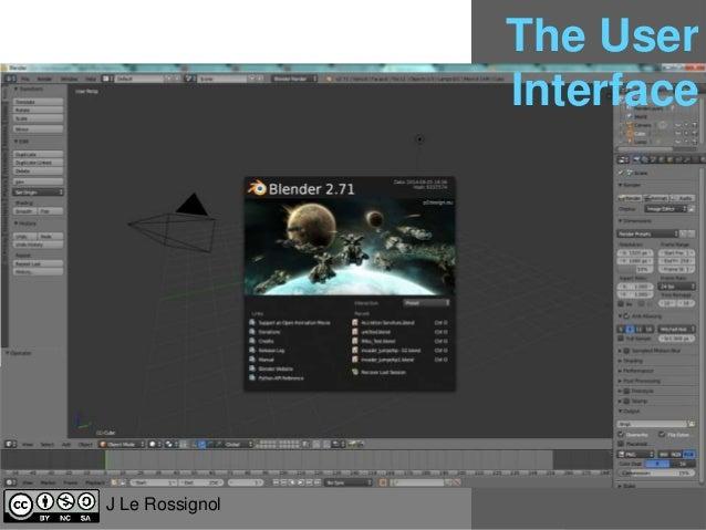 The User  Interface  3D Animation – Blender  J Le Rossignol