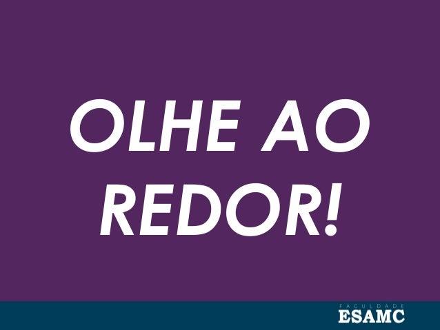 OLHE AO REDOR!
