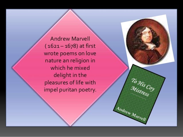 the non discriminatory nature of time in to his coy mistress by andrew marvell Some introductory comments to the reading  montesquieu considered england's government the best existing in his time,  andrew marvell, to his coy mistress.