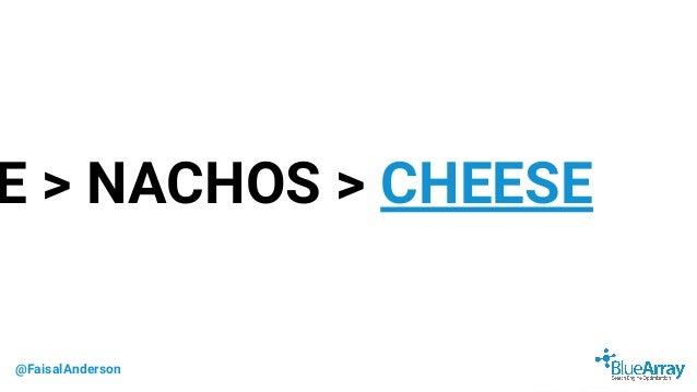 @FaisalAnderson E > NACHOS > CHEESE