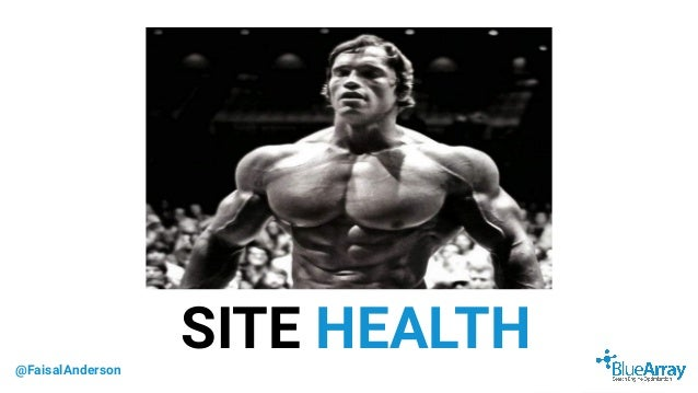 @FaisalAnderson SITE HEALTH