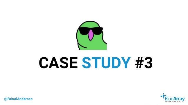@FaisalAnderson CASE STUDY #3