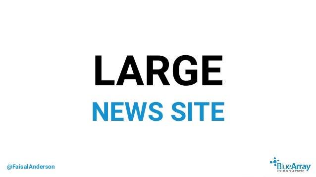 @FaisalAnderson LARGE NEWS SITE