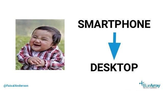@FaisalAnderson SMARTPHONE DESKTOP