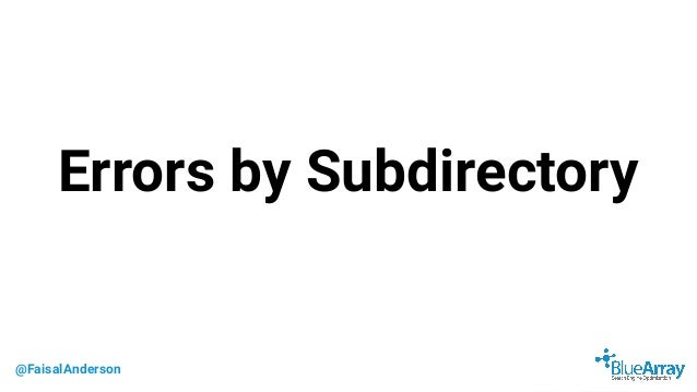 @FaisalAnderson Errors by Subdirectory